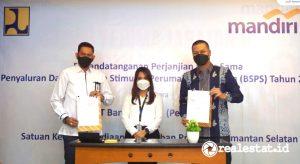 Bank Mandiri ditunjuk sebagai penyalur dana Program Bantuan Stimulan Perumahan Swadaya (BSPS) di Kalimantan Selatan pada Tahun Anggaran 2021 (Foto: Kementerian PUPR)